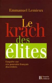 Le krach des élites : Enquêtes sur ces pouvoirs français discrédités