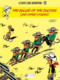 A Lucky Luke Adventure : Book 60, The Ballad of the Daltons and other Stories