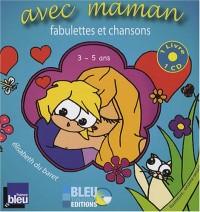 Avec maman : Fabulettes et chansons 3-5 ans (1CD audio)