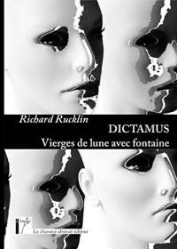 Dictamus - Vierges de lune avec fontaine