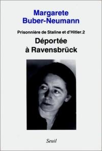 Prisonnière de Staline et d'Hitler, tome 2 : Déportée a Ravensbrück