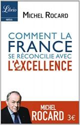 Comment la France se r?concilie avec l'excellence [Poche]