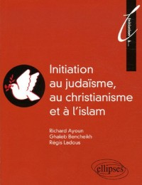 Initiation au Judaïsme, au christianisme et à l'islam