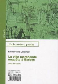 La ville marchande, enquête à Barbès