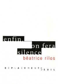 Enfin : On fera silence