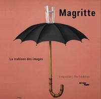 Magritte. La Trahison des images | album de l'exposition | français/anglais