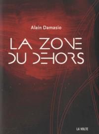Zone du Dehors Ne (le)