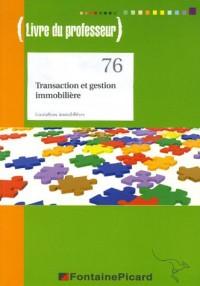 Transaction et gestion immobilière Outil de formation à la pratique des métiers de l'immobilier : Livre du professeur