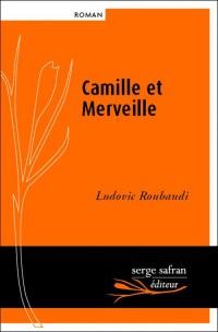 Camille et Merveille Ou l'Amour N'a Pas de Coeur