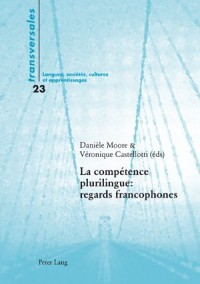 La Competence Plurilingue: Regards Francophones