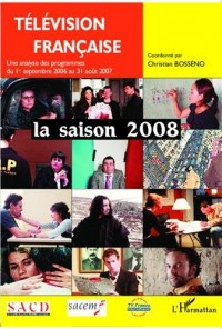 Télévision française : la saison 2007 : Une analyse des programmes du 1er septembre 2006 au 31 août 2007