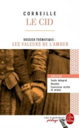 Le Cid (Edition pédagogique): Dossier thématique : Les Paradoxes de l'amour [Poche]