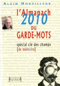 L'Almanach du Garde-Mots 2010 : Spécial clé des champs (de mémoire)