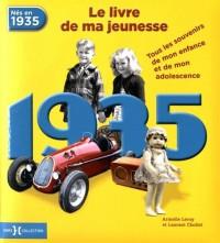 Nés en 1935, le livre de ma jeunesse : Tous les souvenirs de mon enfance et de mon adolescence