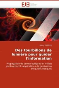 Des Tourbillons de Lumire Pour Guider L'Information