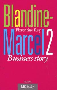 Blandine-Marcel 2 : Business story