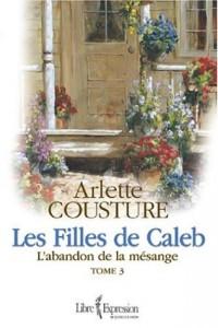 Filles de Caleb Tome 3: L'abandon de la mésange