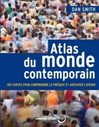 Atlas du monde contemporain: 150 cartes pour comprendre le présent et anticiper l'avenir