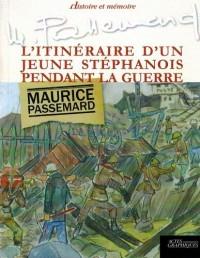 Maurice Passemard, l'itinéraire d'un jeune Stéphanois pendant la guerre