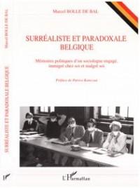 Surrealiste et Paradoxale Belgique.Memoires Politiques