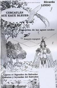 Cuscatlan aux eaux bleues : Edition bilingue français-espagnol