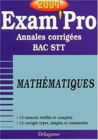 Exam'Pro numéro, 33 : Maths, STT (Annales corrigées)