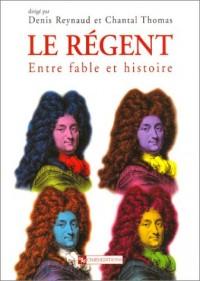Le Régent : Entre fable et Histoire
