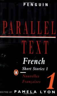 Parallel Text: French Short Stories: Nouvelles Francaises