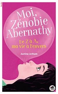 Moi, Zénobie Abernathy : De Z à A, ma vie à l'envers