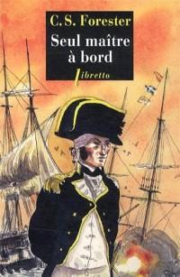 Seul maître à bord : Les aventures de Horatio Hornblower, tome 3