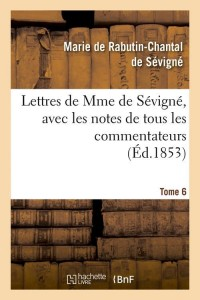 Lettres de Mme de Sevigne  T 6  ed 1853