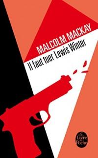 Il faut tuer Lewis Winter (Trilogie de Glasgow, Tome 1)