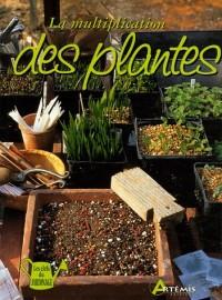 La multiplication des plantes
