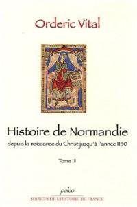 Histoire de Normandie depuis la naissance du Christ jusqu'à l'année 1140 : Tome 3