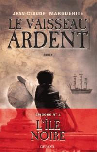 le vaisseau ardent (l'ile noire(episode 2))