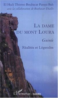 La dame du mont Loura : Guinée Réalités et Légendes