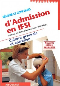 Réussir les concours d'admission en ifsi, culture generale et entretien