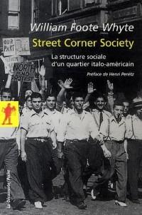 Street Corner Society - la Structure Sociale d'un Quartier Italo-Americain