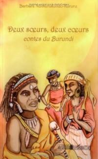 Deux Soeurs Deux Coeurs Contes du Burundi