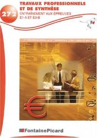 Travaux professionnels et de synthèse 1ère et Terminale Comptabilité Bac Pro : Entraînement aux épreuves E1-A et E3-B