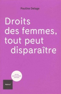 Droit des femmes. Tout peut disparaître !