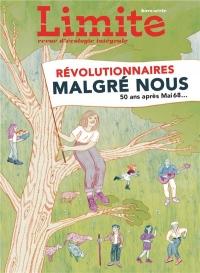 Revue Limite Hors-Serie. Revolutionnaires Malgré Nous