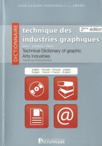 Dictionnaire technique des industries graphiques - Technical Dictionary of Graphic Arts Industries