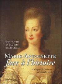 Marie-Antoinette face à l'Histoire : Colloque à la Sorbonne, 30 septembre 2006