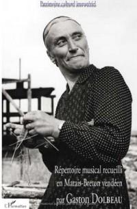 Répertoire musical recueilli en Marais-Breton vendéen par Gaston Dolbeau (1CD audio)