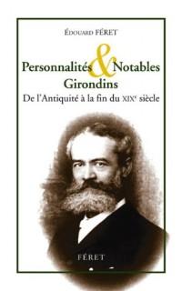 Statistique générale du département de la Gironde : Tome 3, Personnalités & notables Girondins de l'Antiquité à la fin du XIXe siècle