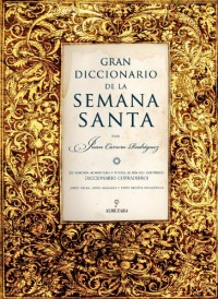 Gran diccionario  de la Semana Santa
