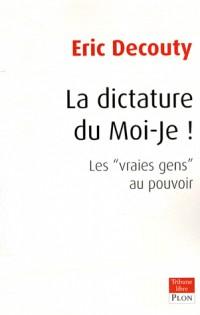 La dictature du Moi-Je !