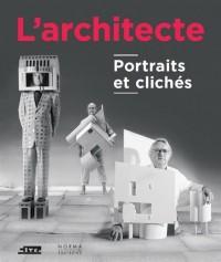 L'architecte : Portraits et clichés
