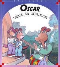 Oscar veut sa maman